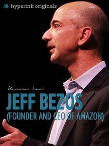 Jeff Bezos (Founder and CEO of Amazon) (English Edition)